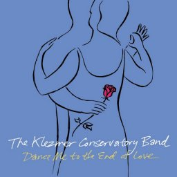 Klezmer Conservatory Band «Dance Me To The End Of Love», 2000 г.