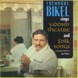 Theodore Bikel «Yiddish Theatre & Folk Songs»