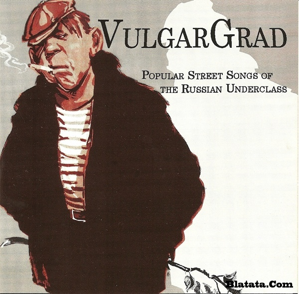 VulgarGrad Popular «Street Songs of the Russian Underclass» 2005