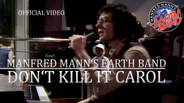 Manfred Mann's Earth Band - Don't Kill It Carol