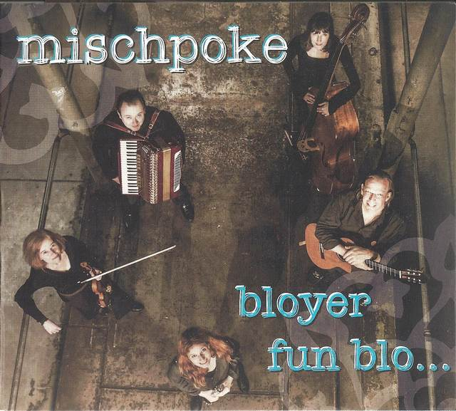Mischpoke «bloyer fun blo…», 2016 г.